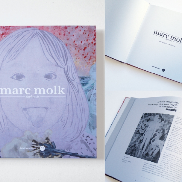 Marc Molk : Ekphrasis, D-Fiction & label hypothèse editions, 2012
