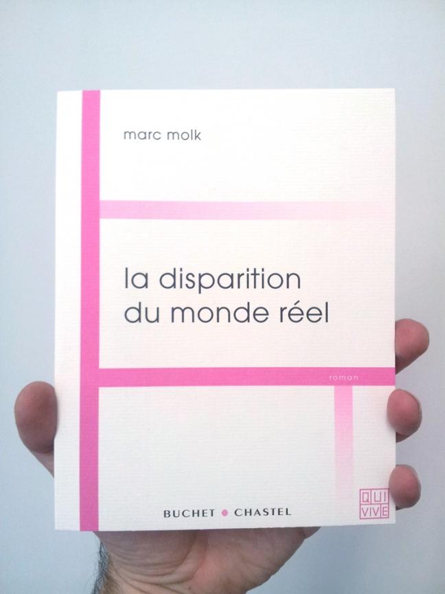 La Disparition du monde réel, Marc Molk, éditions Buchet Chastel, 2013