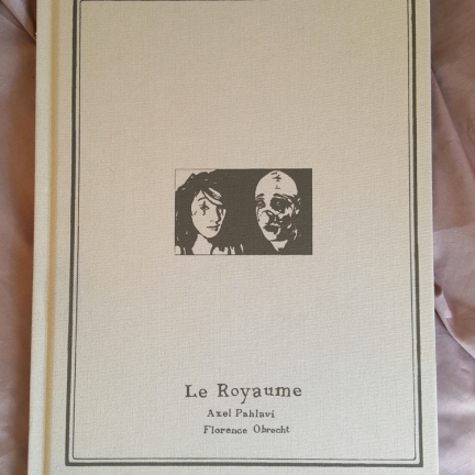 The Kingdom - Axel Pahlavi and Florence Obrecht (Monography)