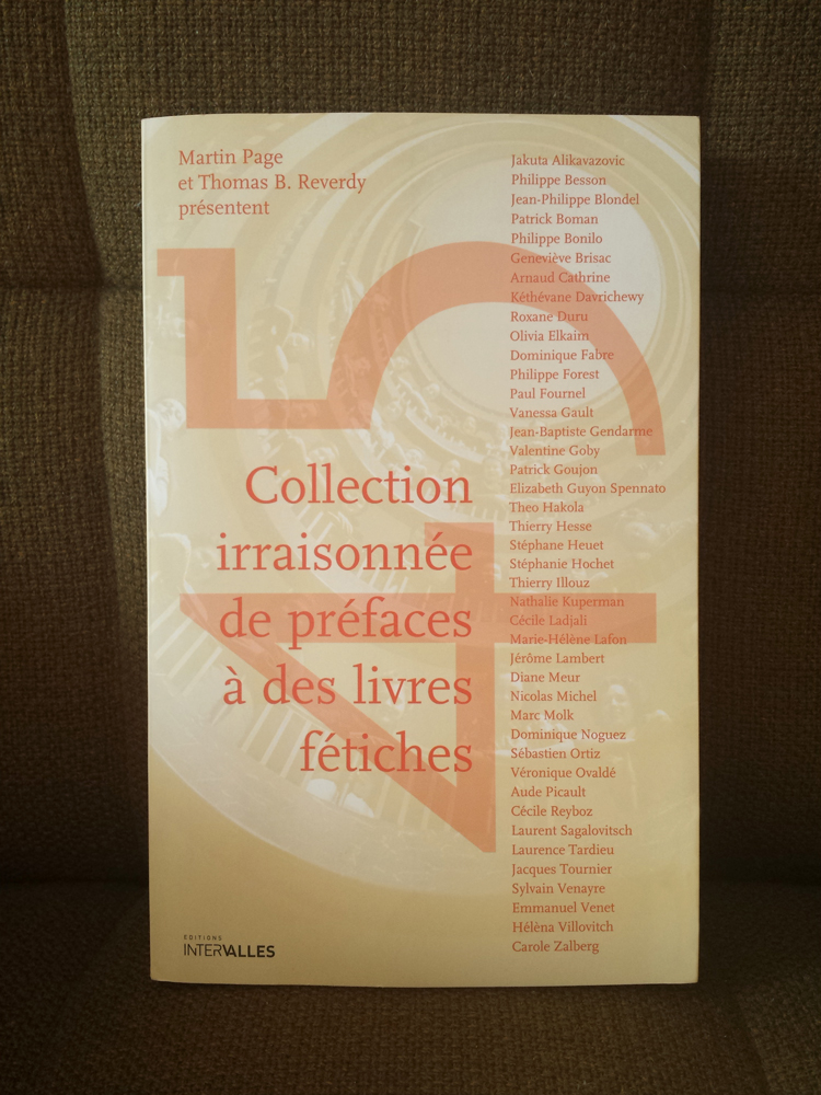 An unreasonable collection of prefaces about our favorites books, Intervalles editions, March 2008