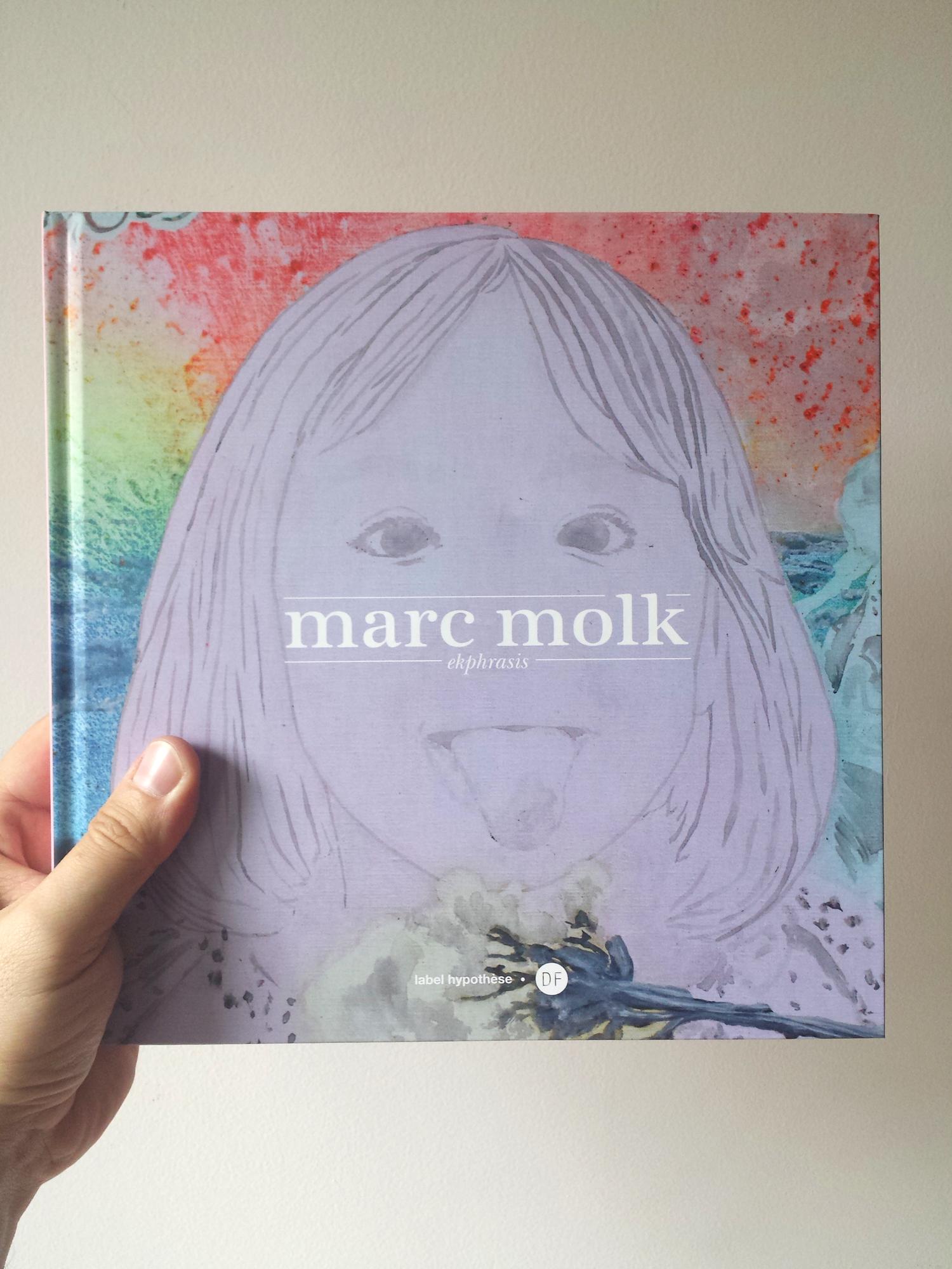 « Marc Molk : Ekphrasis », éditions D-Fiction & label hypothèse, 2012