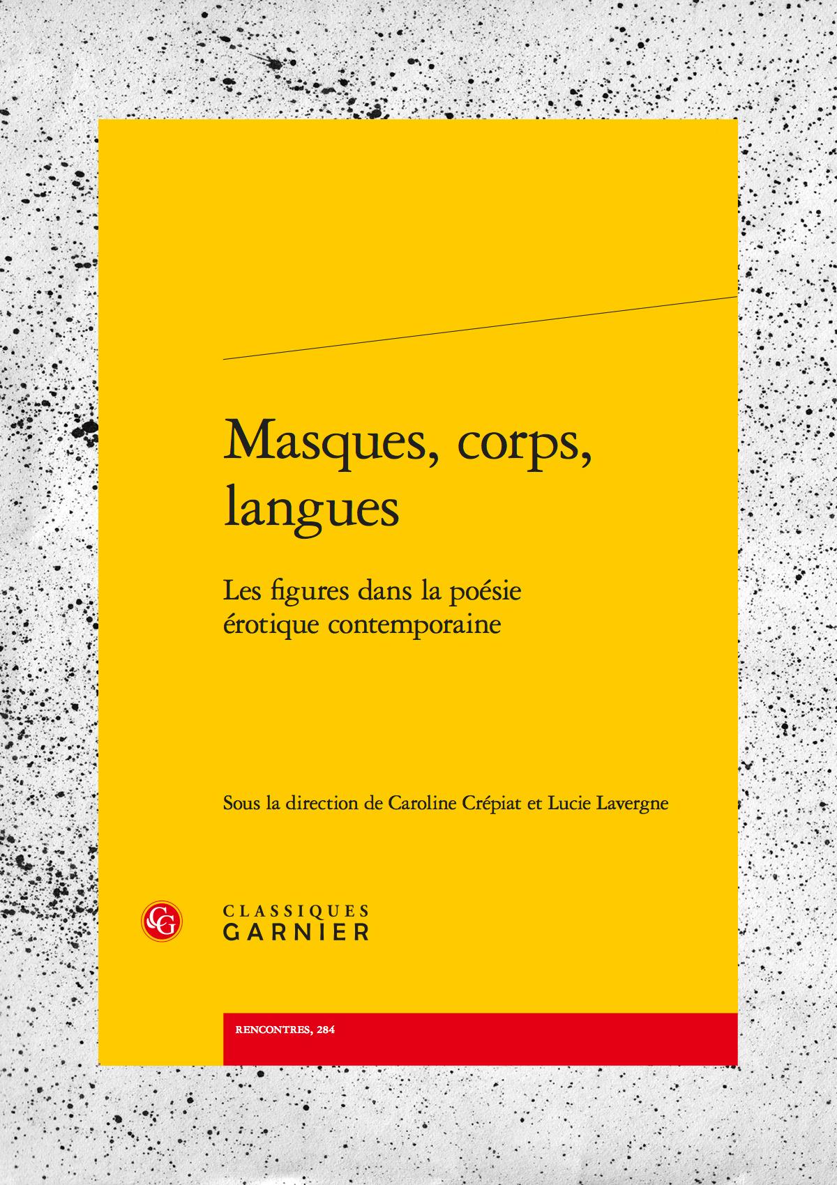 Masques, corps, langues / Les figures dans la poésie érotique contemporaine, éditions Classiques Garnier